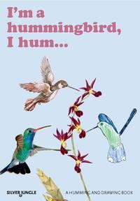 I'm a hummingbird